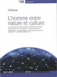 L'HOMME ENTRE NATURE ET CULTURE - LA VISION DE L'HOMME DE PIERRE TEILHARD DE CHARDIN REPOND-ELLE AUX