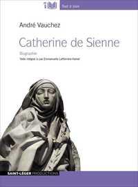 CATHERINE DE SIENNE, VIE ET PASSIONS - MP3