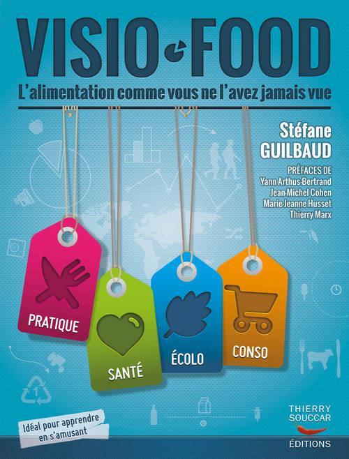 VISIO FOOD. L' ALIMENTATION COMME VOUS NE L'AVEZ JAMAIS VUE