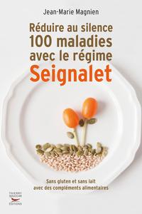 REDUIRE AU SILENCE 100 MALADIES AVEC LE REGIME SEIGNALET