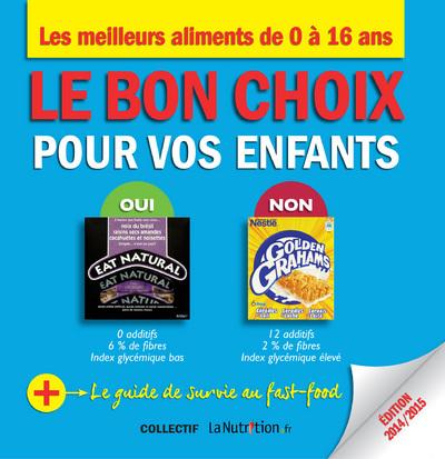 LE BON CHOIX POUR LES ENFANTS - LES MEILLEURS ALIMENTS DE 0 A 16 ANS