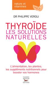 THYROIDE, LES SOLUTIONS NATURELLES