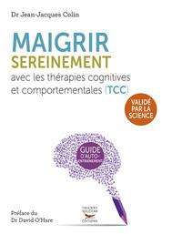 MAIGRIR SEREINEMENT AVEC LES THERAPIES COGNITIVES ET COMPORTEMENTALES (TCC)