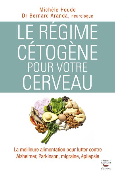 LE REGIME CETOGENE POUR VOTRE CERVEAU
