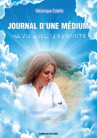 JOURNAL D'UNE MEDIUM, MA VIE AVEC LES ESPRITS