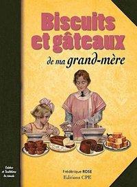 BISCUITS ET GATEAUX DE MA GRAND-MERE