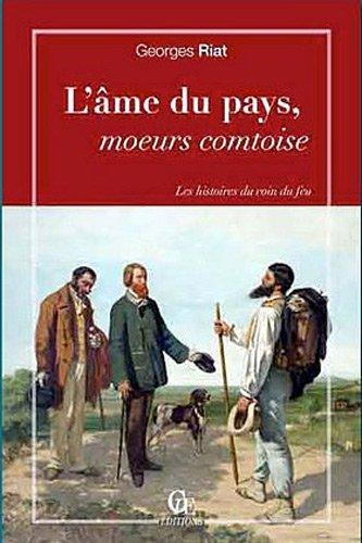 L'AME DU PAYS, MOEURS COMTOISES