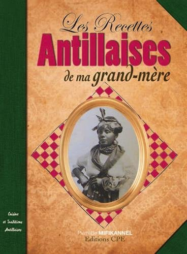 RECETTES ANTILLAISES DE MA GRAND-MERE