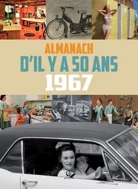 ALMANACH IL Y A 50 ANS - 1967 2017