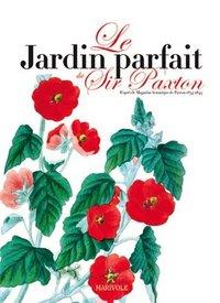 JARDIN PARFAIT DE SIR PAXTON (LE)