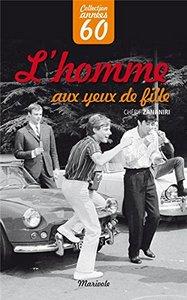 HOMME AUX YEUX DE FILLE (L')
