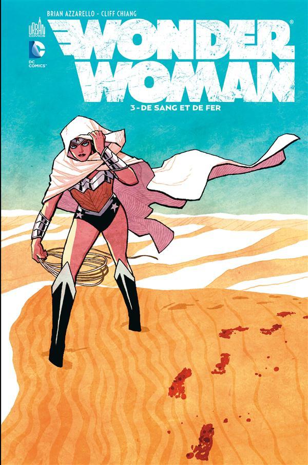 WONDER WOMAN T3 - DE SANG ET DE FER - DC RENAISSANCE