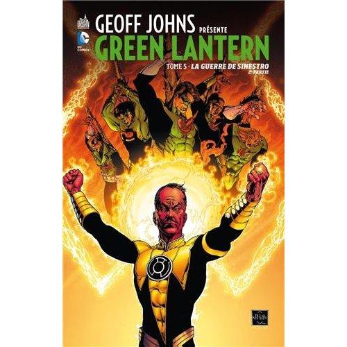 GEOFF JOHNS PRESENTE GREEN LANTERN : LA GUERRE DE SINESTRO T5