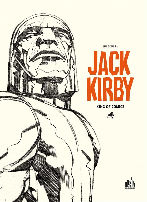JACK KIRBY, KING OF COMICS PAR MARK EVANIER - URBAN BOOKS
