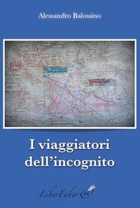 I VIAGGIATORI DELL'INCOGNITO