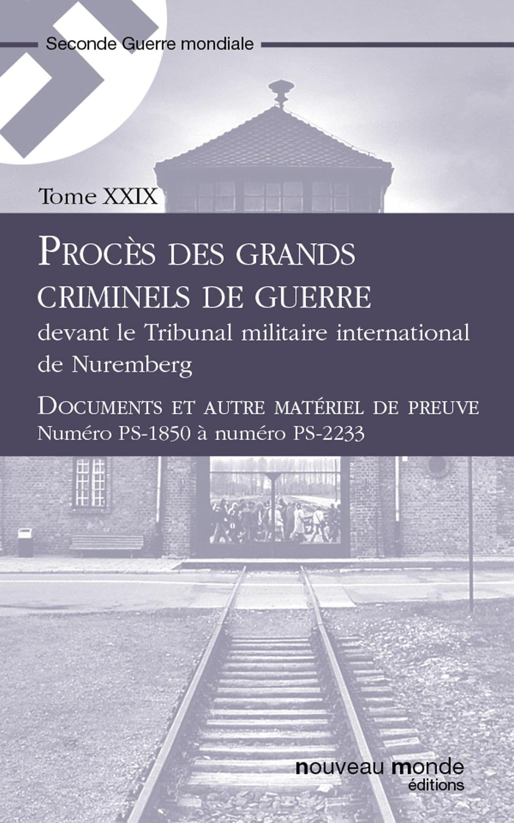 Procès des grands criminels de guerre devant le Tribunal militaire international de Nuremberg, Tome