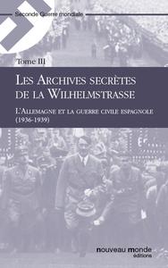 Les archives secrètes de la Wilhelmstrasse tome 3