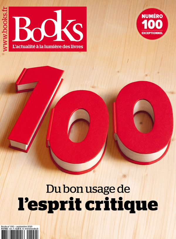 BOOKS N 100 SEPTEMBRE 2019 - DU BON USAGE DE L ESPRIT CRITIQUE