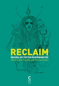 RECLAIM RECUEIL DE TEXTES ECOFEMINISTES