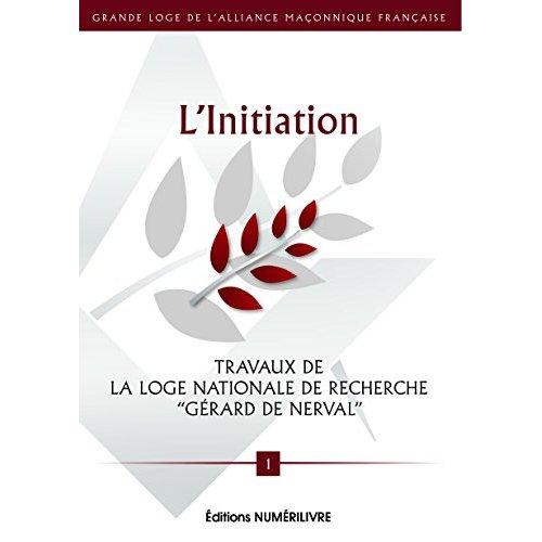 """INITIATION TRAVAUX DE LOGE """"GERARD DE NERVAL"""" T1"""