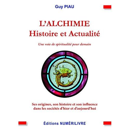 L'ALCHIMIE HISTOIRE ET ACTUALITE
