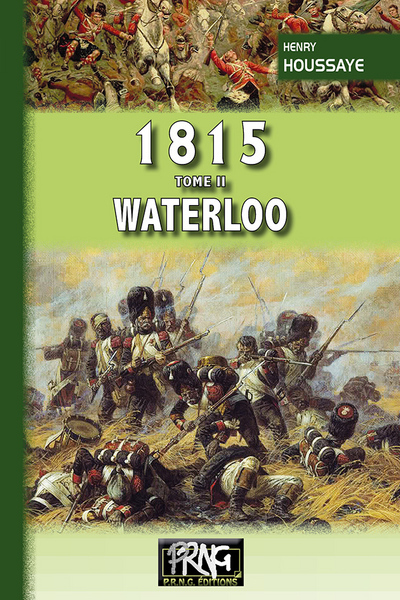 1815 (TOME II : WATERLOO)