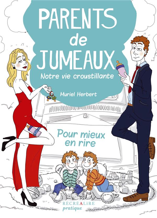PARENTS DE JUMEAUX - NOTRE VIE CROUSTILLANTE