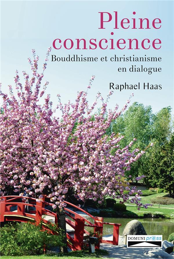 PLEINE CONSCIENCE. BOUDDHISME ET CHRISTIANISME EN DIALOGUE