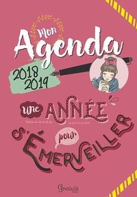 MON AGENDA 2018-2019 - UNE ANNEE POUR S'EMERVEILLER