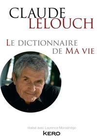 LE DICTIONNAIRE DE MA VIE - CLAUDE LELOUCH