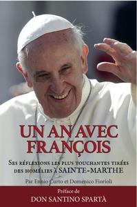 UN AN AVEC FRANCOIS SES REFLEXIONS LES PLUS TOUCHANTES TIREES DES HOMELIES A SAINTE-MARTHE