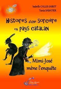 HISTOIRES D'UNE SORCIERE EN PAYS CATALAN T3 MIMI-JOSE MENE L'ENQUETE