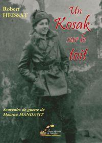 UN KOZAK SUR LE TOIT. SOUVENIRS DE GUERRE DE MAURICE MANDAVIT