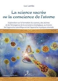 LA SCIENCE SACREE OU LA CONSCIENCE DE L'ATOME
