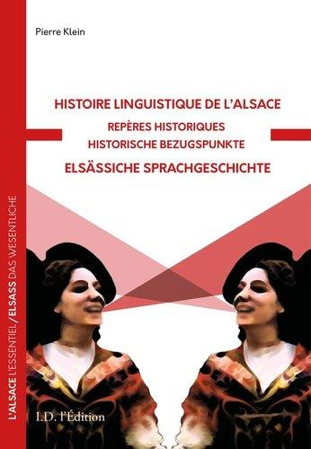 HISTOIRE LINGUISTIQUE DE L'ALSACE - REPERES HISTORIQUES