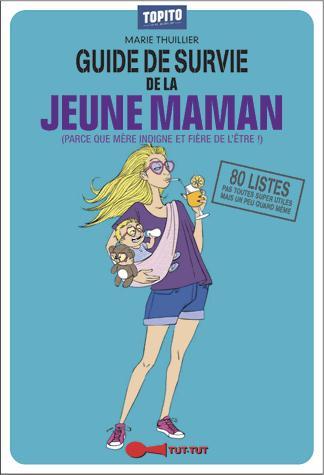 GUIDE DE SURVIE DE LA JEUNE MAMAN
