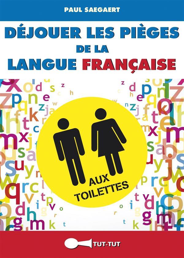 DEJOUER LES PIEGES DE LA LANGUE FRANCAISE AUX TOILETTES