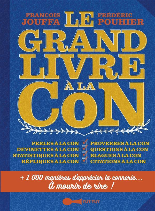 GRAND LIVRE A LA CON (LE)
