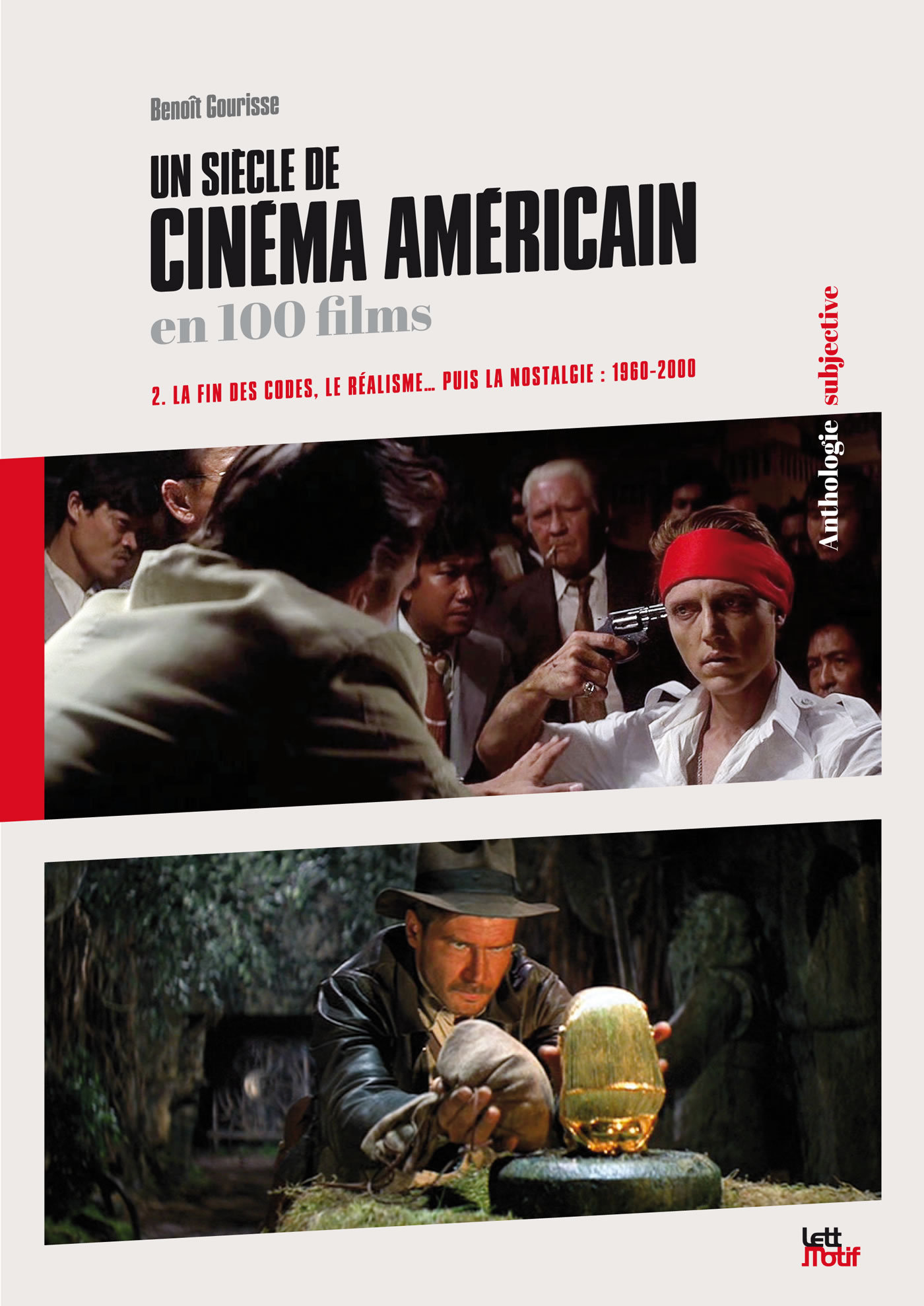 UN SIECLE DE CINEMA AMERICAIN EN 100 FILMS (2. 1960-2000)