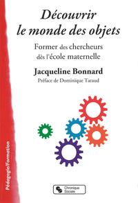 DECOUVRIR LE MONDE DES OBJETS FORMER DES CHERCHEURS DES L'ECOLE MATERNELLE