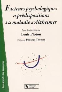 FACTEURS PSYCHOLOGIQUES ET PREDISPO LA MALADIE D'ALZHEIMER