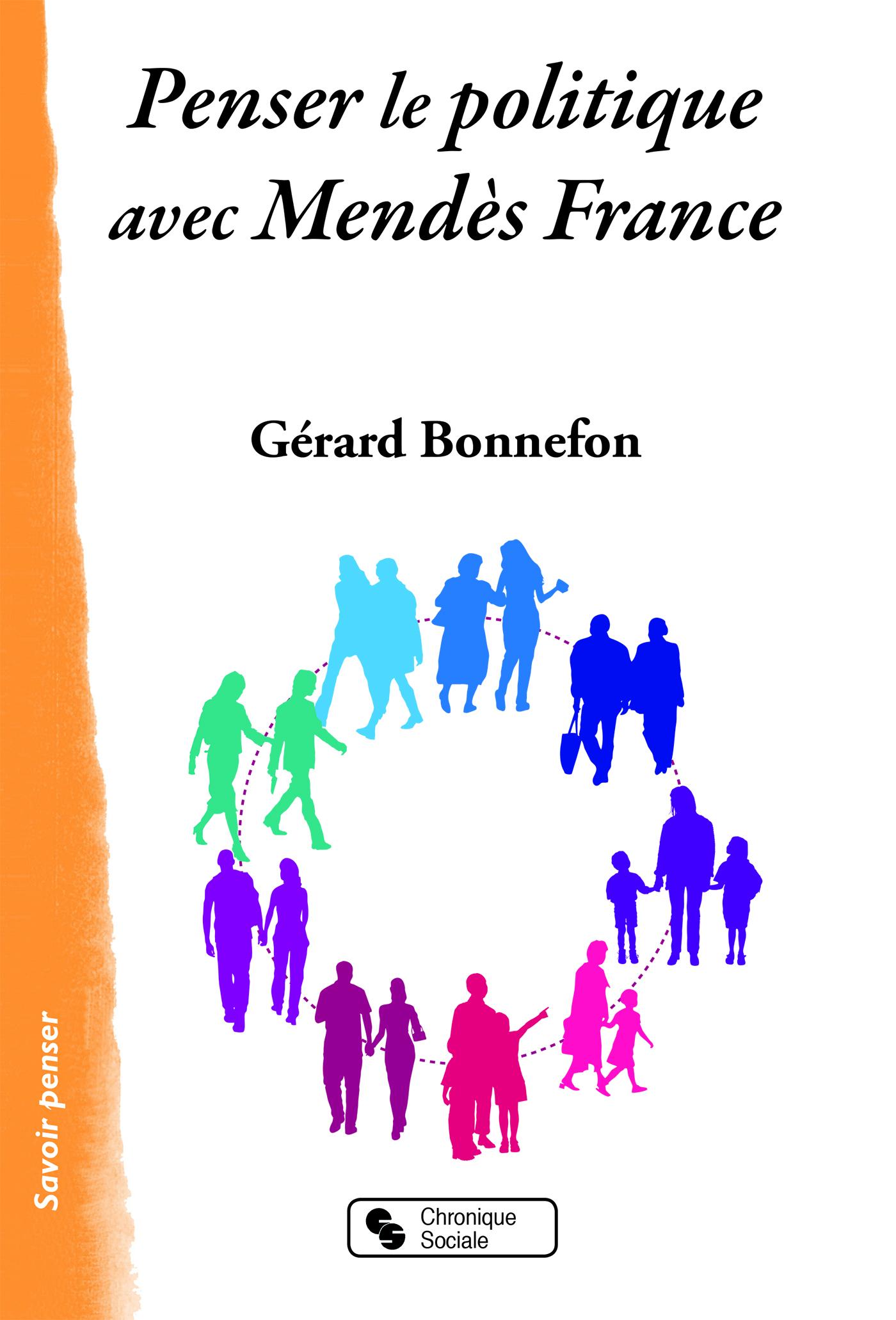 PENSER LE POLITIQUE AVEC MENDES FRANCE