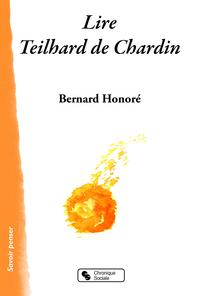 LIRE TEILHARD DE CHARDIN