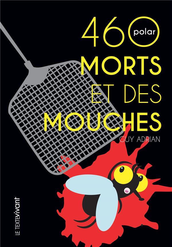 460 MORTS ET DES MOUCHES