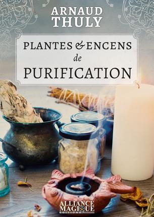 PLANTES ET ENCENS DE PURIFICATION