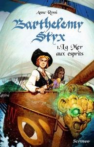 BARTHELEMY STYX - TOME 01 : LA MER AUX ESPRITS
