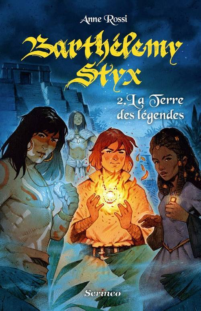 BARTHELEMY STYX - TOME 02 : LA TERRE DES LEGENDES
