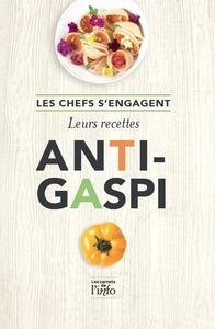 LES CHEFS S'ENGAGENT - LEURS RECETTES ANTI-GASPI