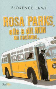ROSA PARKS - ELLE A DIT NON AU RACISME