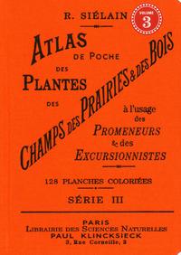 ATLAS DE POCHE DES PLANTES DES CHAMPS DES PRAIRIES & DES BOIS (SERIE III) A L'USAGE DES PROMENEURS